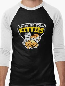 Show Me Your Kitties Men's Baseball ¾ T-Shirt