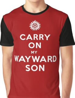 Carry on (My wayward son) Graphic T-Shirt