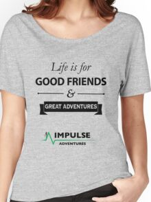 Good friends and great Adventures Women's Relaxed Fit T-Shirt