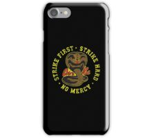 Cobra Kai - Strike First - Strike Hard - No Mercy - Distressed Variant 2 iPhone Case/Skin
