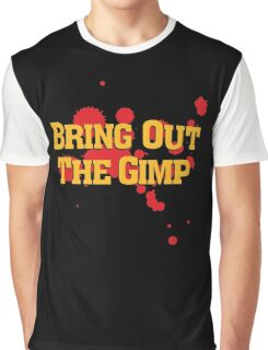 Bring Out The Gimp Graphic T-Shirt