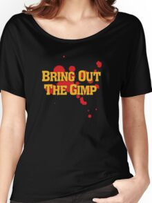 Bring Out The Gimp Women's Relaxed Fit T-Shirt