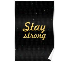 Stay strong - Inspirational Quote Poster