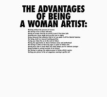 The Advantages of Being a Woman Artist Unisex T-Shirt