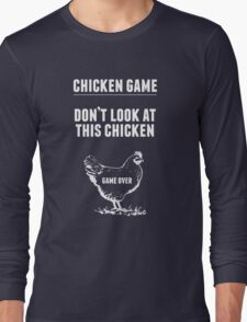 Chicken Game T-Shirt | Funny Chicken Joke Long Sleeve T-Shirt