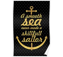 A smooth sea never made a... Life Inspirational Quote Poster