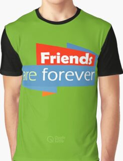 Friends are Forever Graphic T-Shirt