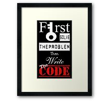 Programmer - First Solve The Problem Then Write The Code Framed Print