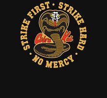 Cobra kai - Strike First Strike Hard No Mercy Unisex T-Shirt