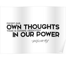 own thoughts in our power - descartes Poster