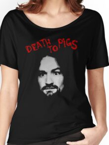 Charles Manson - Death To Pigs Women's Relaxed Fit T-Shirt