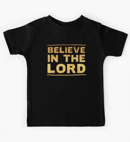 Believe in the lord in gold foil (image) Kids Tee