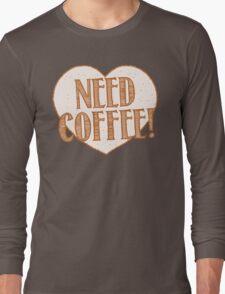 NEED COFFEE heart Long Sleeve T-Shirt