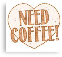 NEED COFFEE heart Canvas Print