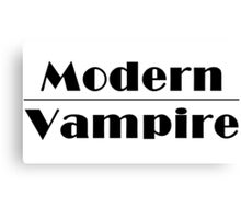 Modern Vampire  Canvas Print