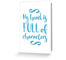 my head is full of characters!  Greeting Card
