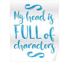 my head is full of characters!  Poster