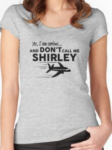 Don't call me Shirley Women's Fitted Scoop T-Shirt