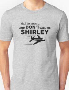 Don't call me Shirley Unisex T-Shirt