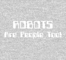 ROBOTS Are People Too! Baby Tee