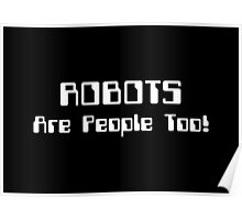 ROBOTS Are People Too! Poster