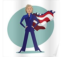 cartoon of Hillary Clinton as a super hero. Poster