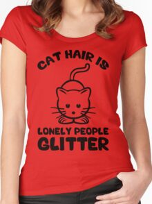 Cat Hair Is Lonely People Glitter Women's Fitted Scoop T-Shirt