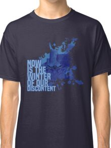 Now Is The Winter Of Our Discontent Classic T-Shirt