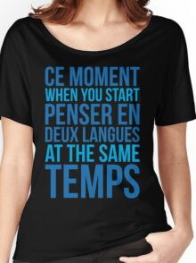 Start Penser En Deux Langues At Same Temps Women's Relaxed Fit T-Shirt