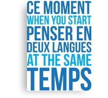 Start Penser En Deux Langues At Same Temps Canvas Print