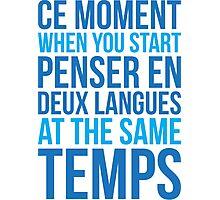 Start Penser En Deux Langues At Same Temps Photographic Print