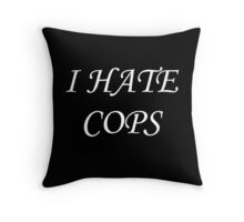 I Hate Cops Throw Pillow