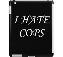 I Hate Cops iPad Case/Skin