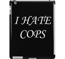 I Hate Cops iPad Case/Skin
