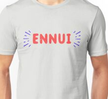 Ennui T-Shirt | Nihilist | Nihilism  Unisex T-Shirt