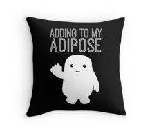 Adding to My Adipose Doctor Who Throw Pillow