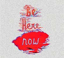 Be Here NOW by James Lewis Hamilton
