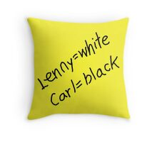 Lenny = White, Carl = Black Throw Pillow