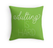 Adulting is Hard Design Throw Pillow