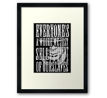Peaky Blinders - Everyone's a whore, we just sell different parts of ourselves Framed Print