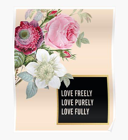 Love Freely Floral Botanical Pink Print Poster