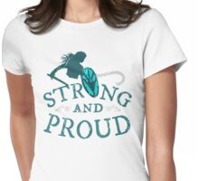 STRONG AND PROUD - shieldmaiden Womens Fitted T-Shirt