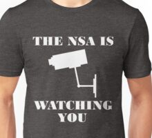 The NSA is Watching You Unisex T-Shirt