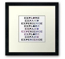 Explore Expand Experience  Framed Print