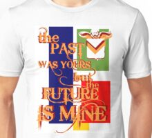 the past was yours Unisex T-Shirt