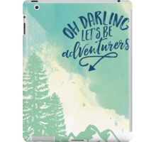 Lets Be Adventurers Print iPad Case/Skin