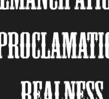 Emancipation Proclamation Realness - Katya Sticker