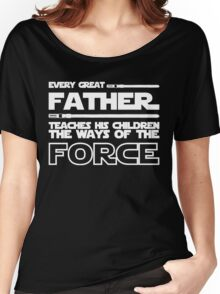 Father Teach His Children The Way of The Force Shirt - Father's Day Shirt Women's Relaxed Fit T-Shirt