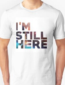 I'm Still Here - Treasure Planet Unisex T-Shirt