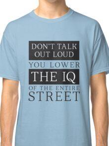 Don't Talk Out Loud Sherlock Holmes Design Classic T-Shirt
